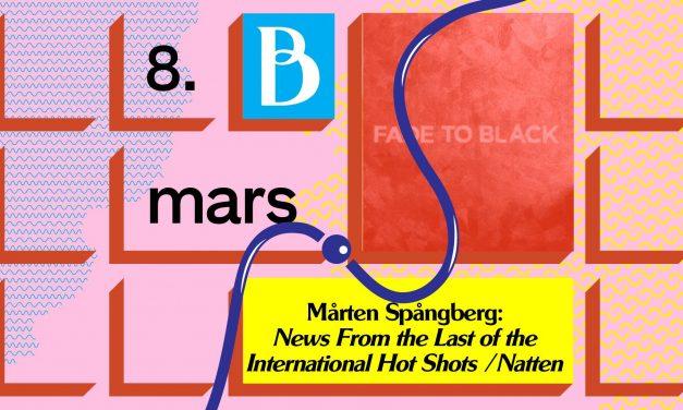 """Mårten Spångberg – Borealis 2018 – """"News From the Last of the International Hot Shots / Natten"""""""