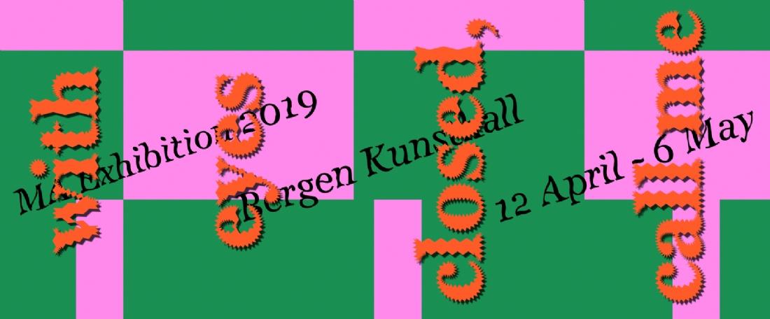 """Masterutstillingen i kunst 2019, Institutt for kunst ved Fakultet for kunst, musikk og design (KMD) ved Universitet i Bergen – """"With eyes closed, call me"""""""