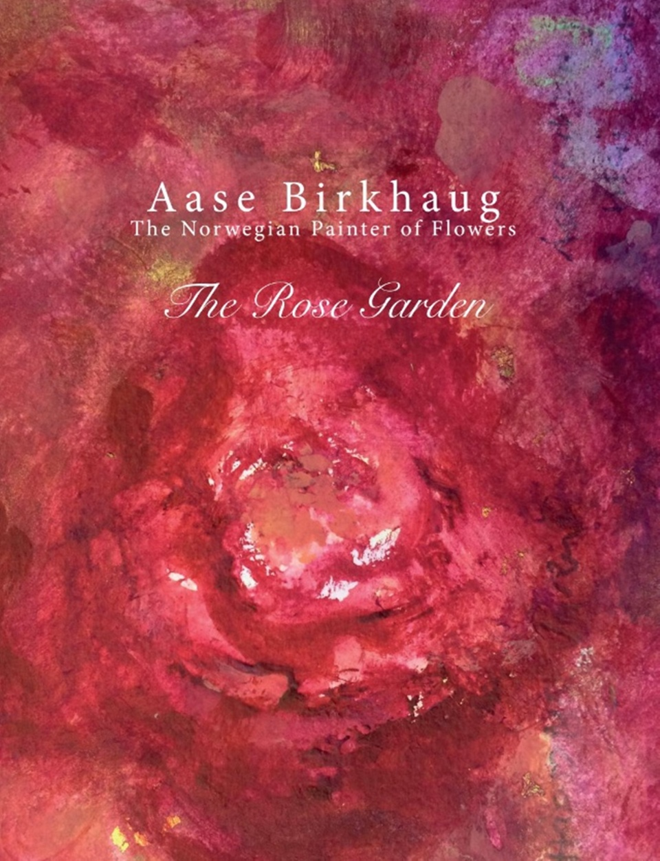 Aase Birkhaug – THE ROSE GARDEN
