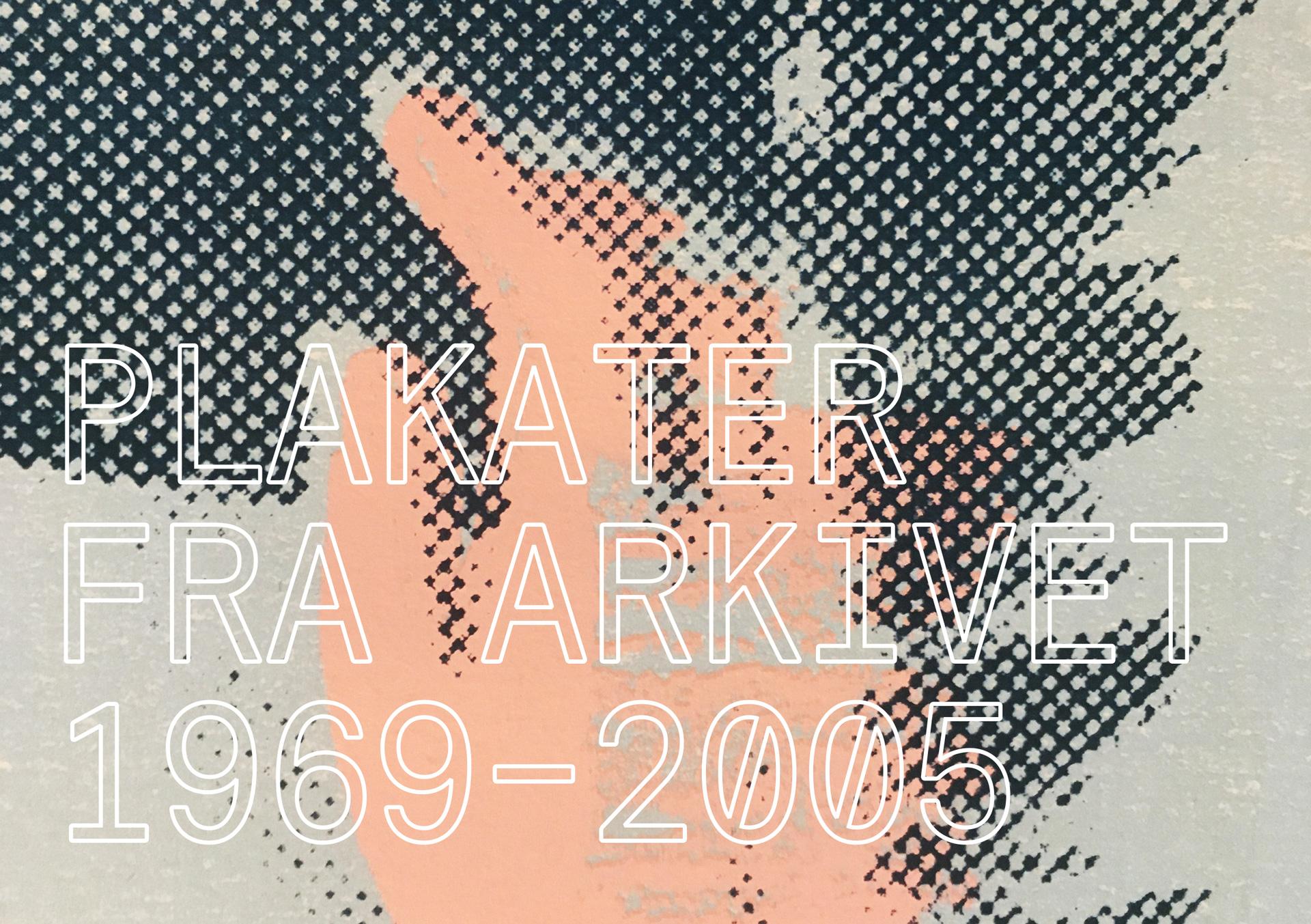 Plakater fra arkivet 1969-2005